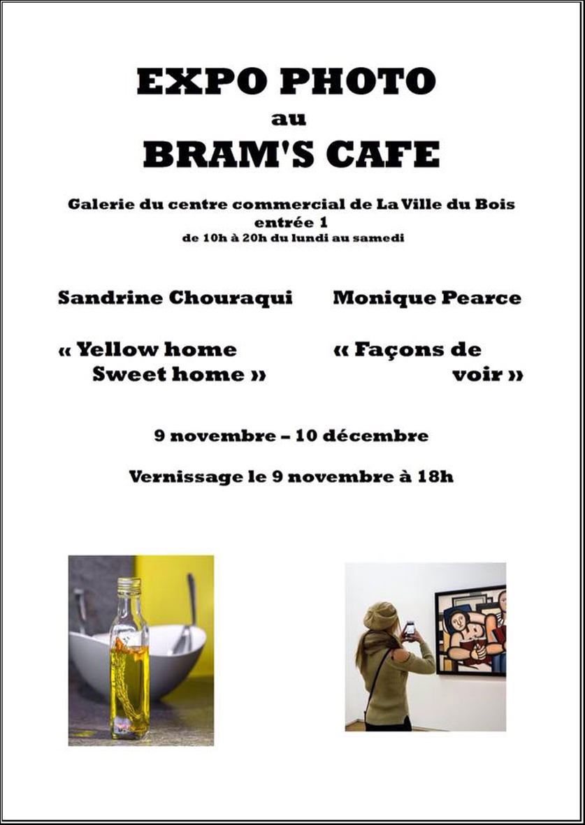 Expo Photo du 9-11 au 10-12 de Sandrine Chouraqui et Monique Pearce au Bram's Café de La Ville du Bois