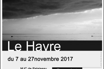vernissage de l'expo photo » Le Havre » du Photoclub de la MJC de Palaiseaule jeudi 9 novembre à partir de 19h