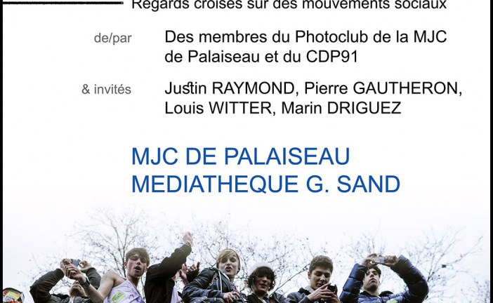Exposition photo « Révoltes » de la MJC de Palaiseau ; vernissage le 17 novembre 16
