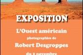 A voir : une belle expo photo de Robert Desgroppes sur l'Ouest Américain
